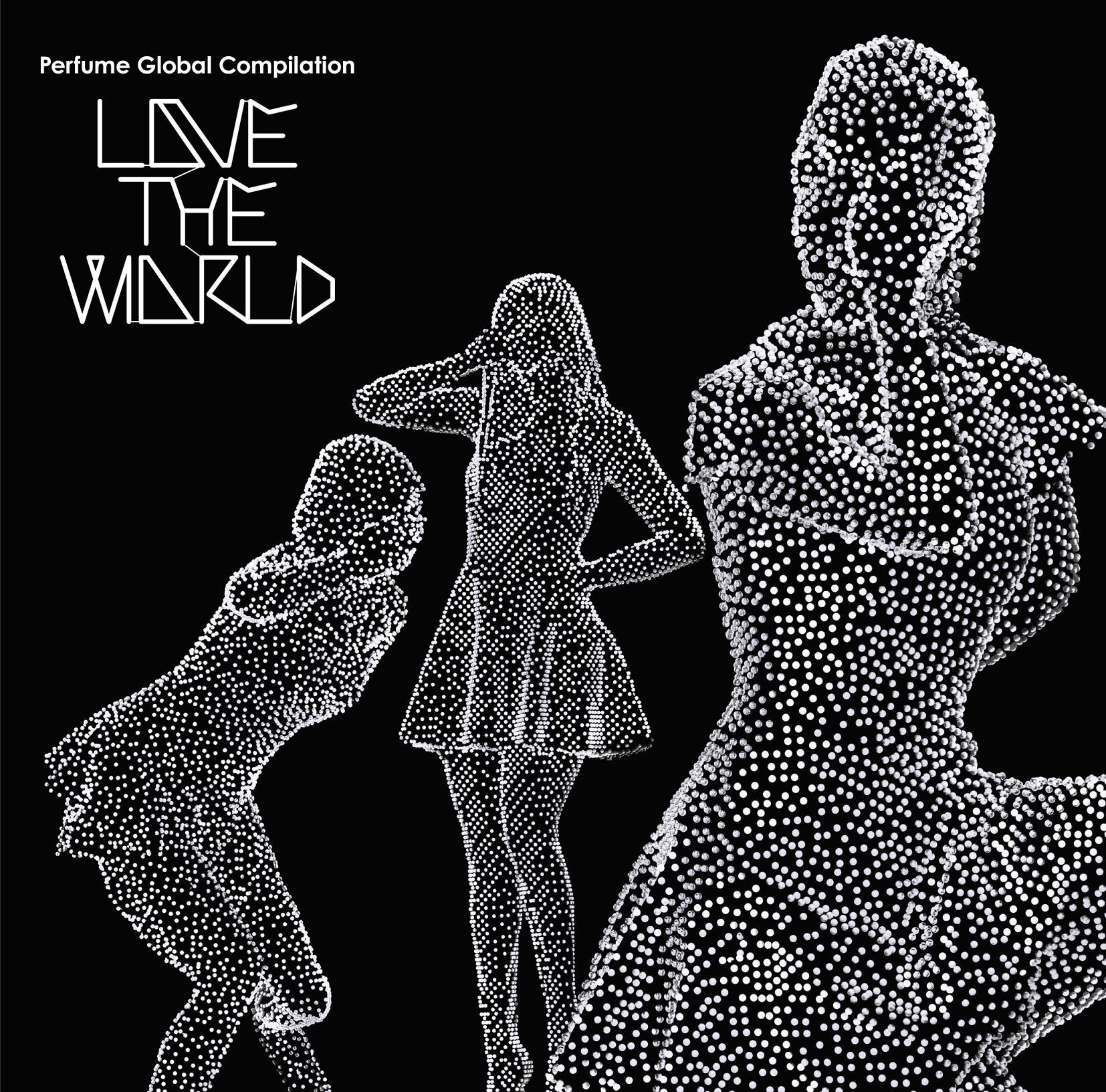 Perfume - Love The World