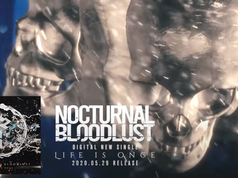 Nocturnal Bloodlust Life is Once