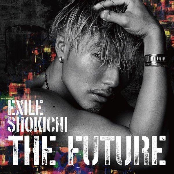 EXILE SHOKICHI - THE FUTURE
