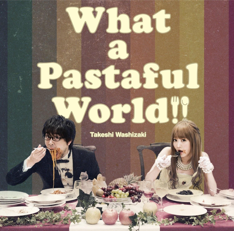Takeshi Washizaki - What a Pastaful World