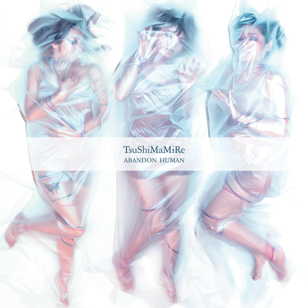 TsuShiMaMiRe - Abandon Human